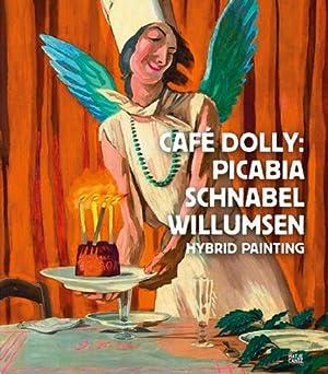 Café Dolly. Francis Picabia, Julian Schnabel, J.: Ostfildern 2013.