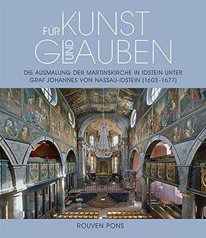Für Kunst und Glauben. Die Ausmalung der Martinskirche in Idstein unter Graf Johannes von ...