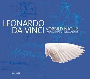 Leonardo da Vinci. Vorbild Natur. Zeichnungen und Modelle.: Hg. Patrick Boucheron, Claudio ...