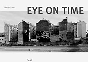 Eye on Time.: Fotografien von Michael Ruetz.