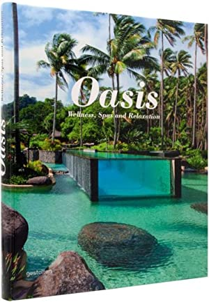 Oasis. Wellness, Spas and Relaxation.: Hg. S. Ehmann, S. Borges. Berlin 2013.