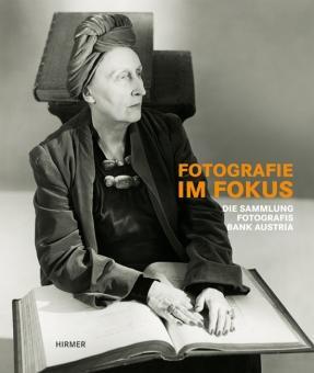Fotografie im Fokus. Die Sammlung Fotografis der Bank Austria.: Hg. Toni Stooss. M�nchen 2013.
