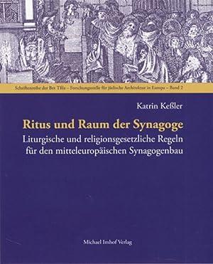 Ritus und Raum der Synagoge.: Von Katrin Keßler.