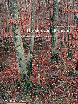 Theodor von Hörmann (1840-1895). Monografie mit Verzeichnis der Gemälde.: Von Marianne ...