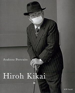 Hiroh Kikai. Asakusa Portraits.: Göttingen 2008.