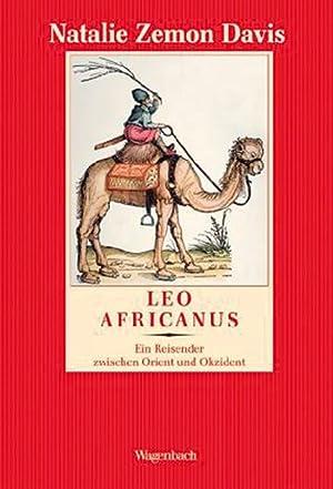 Leo Africanus. Ein Reisender zwischen Orient und Okzident.: Von Natalie Zemon Davis.