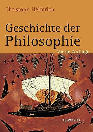 Geschichte der Philosophie.: Von Christoph Helferich. Stuttgart 2011.