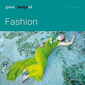 Green designed: Fashion.: Von Christine Anna Bierhals. Ludwigsburg 2008.
