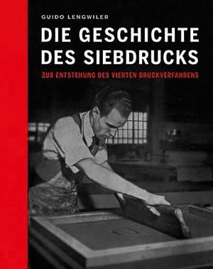 Die Geschichte des Buchdrucks. Zur Entstehung des vierten Druckverfahrens.: Von Guido Lengwiler. ...
