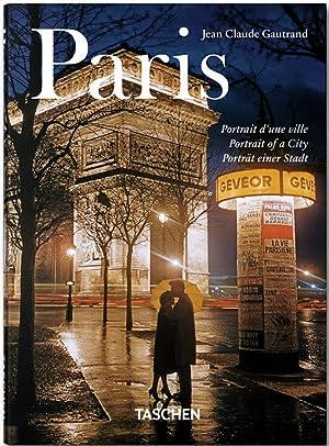 Paris. Porträt einer Stadt.: Von Jean - Claude Gautrand. Köln 2011.