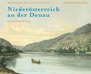 Niederösterreich an der Donau.: Hg. Gebhard König. Wien 2009.