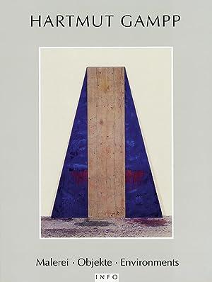 Hartmut Gampp. Malerei, Objekte, Environments.: Hg. Klaus E.R.