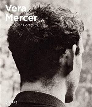 Vera Mercer. Particular Portraits.: Hg. Matthias Harder. Berlin 2014.
