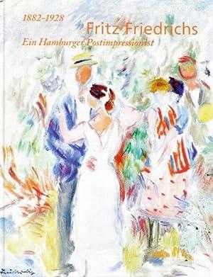 Fritz Friedrichs. Der Hamburger Postimpressionist 1882-1928.: Von Friederike Weimar. Fischerhude ...