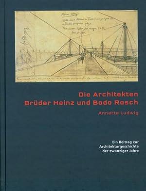 Die Architekten Brüder Heinz und Bodo Rasch.: Von Annette Ludwig. Berlin 2009.