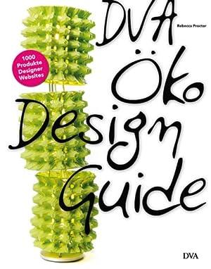DVA Öko Design Guide. 1000 Produkte, Designer, Websites.: Von Rebecca Proctor.