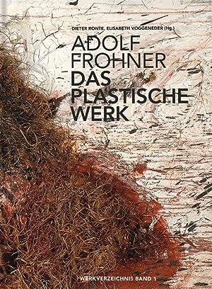 Adolf Frohner. Das plastische Werk. Werkverzeichnis Band 1.: Hg. Dieter Ronte, Elisabeth Voggeneder...