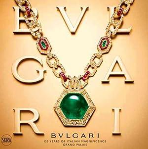 Bulgari. 125 Jahre italienische Herrlichkeit.: Hg. Amanda Triossi. Katalogbuch, Grand Palais Paris ...