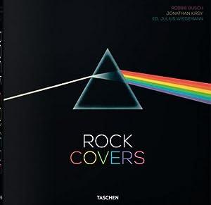 Rock Covers.: Von Robbie Busch, Jonathan Kirby, Julius Wiedemann. Köln 2014.