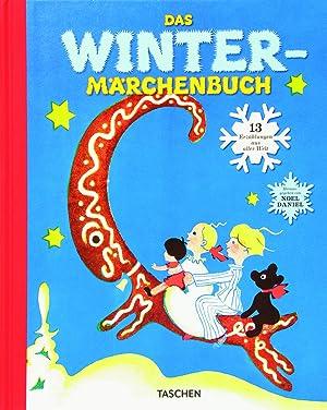Das Wintermärchenbuch. 13 Erzählungen aus aller Welt.: Von Noel Daniel. Köln 2014.