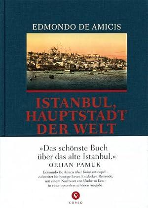 Istanbul, Hauptstadt der Welt.: Von Edmond de Amicis. Beiträge von Umberto Eco. Hamburg 2014.