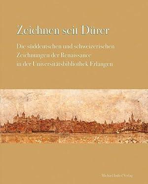 Zeichnen seit Dürer.: Hg. Hans Dickel. Bestandskatalog Universität Erlangen 2014.