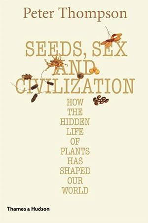 Samen, Sex und Zivilisation. Wie das verborgene: Von Peter Thompson