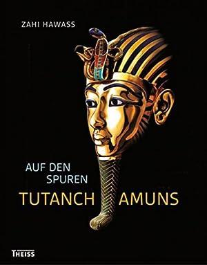 Auf den Spuren Tutanchamuns.: Von Zahi Hawass. Aus dem Engl. von Wilfried Seipel. Darmstadt 2015.