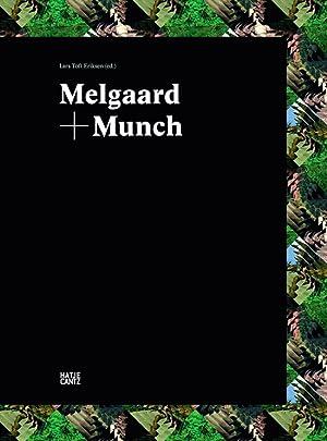 Melgaard + Munch.: Hg. Lars Toft-Eriksen, Katalogbuch zur Ausstellung im Munch Museet Oslo 2015.