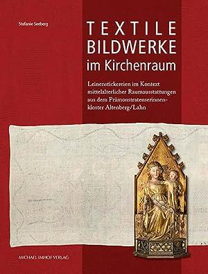 Textile Bildwerke im Kirchenraum. Leinenstickereien im Kontext mittelalterlicher Raumausstattungen ...