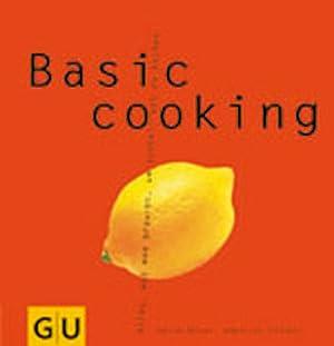 Basic cooking: Von Sabine Sälzer,