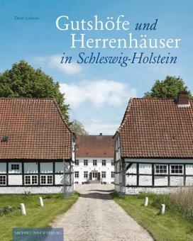 Gutshöfe und Herrenhäuser in Schleswig-Holstein.: Von Deert Lafrenz. Petersberg 2014.