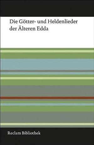 Die Götter- und Heldenlieder der Älteren Edda. Reclam Bibliothek.: Hg. Arnulf Krause. ...