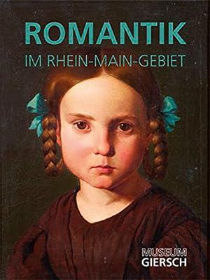 Romantik im Rhein-Main-Gebiet.: Hg. M. Großinsky. Katalogbuch, Museum Giersch. Frankfurt 2015.