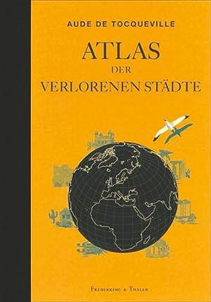 Atlas der verlorenen Städte.: Bibliophiler Geschenkband. München 2015.