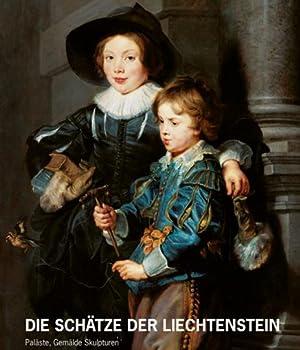 Schätze des Hauses Liechtenstein. Paläste, Gemälde, Skulpturen.: Von Johann Kräftner...