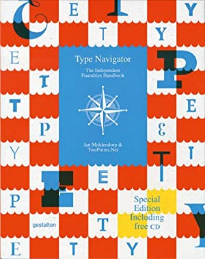Type Navigator. The Independent Foundries Handbook.: Special Edition mit einer CD. Berlin 2015.