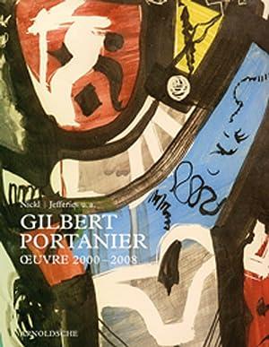 Gilbert Portanier. 2000-2008.: Von Peter Nick u.a. Stuttgart 2008.