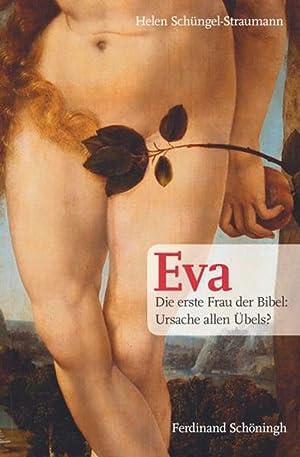 Eva. Die erste Frau der Bibel. Ursache allen Übels?: Von Helen Schüngel-Straumann. Paderborn ...