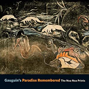 Gauguins Paradise Remembered. The Noa Noa Prints.: Von Alastair Wright