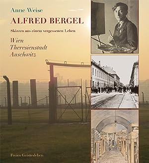 Alfred Bergel. Skizzen aus einem vergessenen Leben.: Von Anne Weise. Stuttgart 2014.