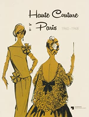 Haute Couture in Paris 1960-1968.: Hg. Adelheit Rasche. Katalog, Kunstbibliothek, Staatliche Museen...