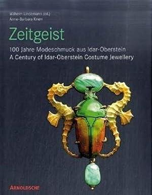 Zeitgeist. 100 Jahre Modeschmuck aus Idar-Oberstein.: Von Anne-Barbara Knerr.
