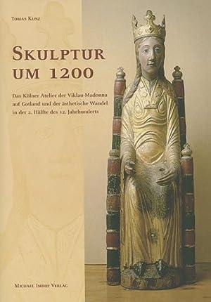 Skulptur um 1200. Das Kölner Atelier der Viklau-Madonna auf Gotland und der ästhetische ...