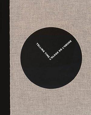 Telling Time. L'Eloge de l'Heure. Sechs Jahrhunderte Zeitmessung.: Hg. Chantal Prod'Hom ...