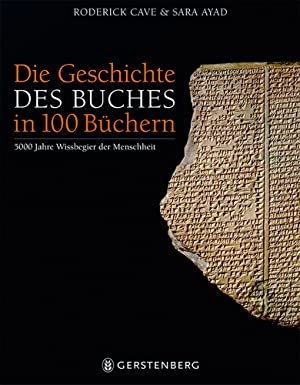 Die Geschichte des Buches in 100 Büchern. 5000 Jahre Wissbegier der Menschheit.: Von Roderick ...