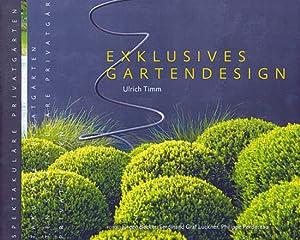 Exklusives Gartendesign - Spektakuläre Privatgärten.: Von Ulrich Timm. Hilden 2009.