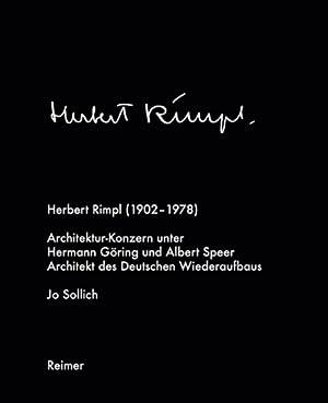 Herbert Rimpl (1902-1978). Architekturkonzern unter Hermann Göring und Albert Speer. Architekt...