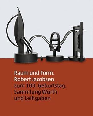 Rober Jacobsen. Raum und Form.: Katalogbuch, Sammlung W�rth K�nzelsau 2012.