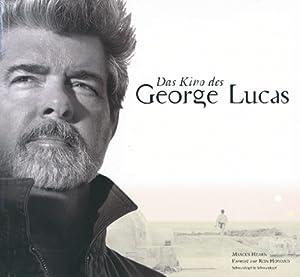 Das Kino des George Lucas.: Von Marcus Hearn.